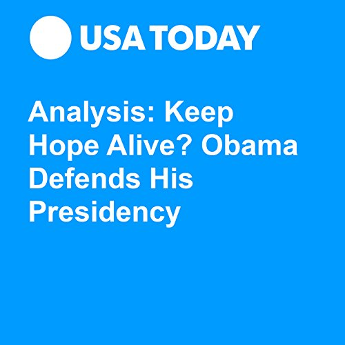 Analysis: Keep Hope Alive? Obama Defends His Presidency audiobook cover art