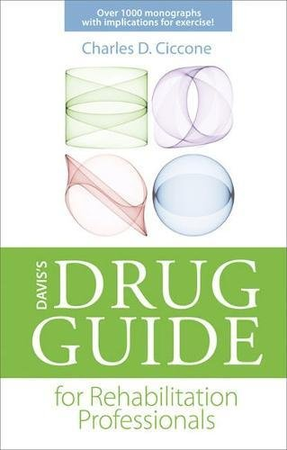 Compare Textbook Prices for Davis's Drug Guide for Rehabilitation Professionals DavisPlus 1 Edition ISBN 9780803625891 by Ciccone PT  PhD  FAPTA, Charles D.