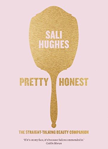 Pretty Honest: The Straight-Talking Beauty Companion (English Edition)