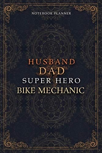 Bike Mechanic Notebook Planner - Luxury Husband Dad Super Hero Bike Mechanic Job Title Working Cover: A5, 120 Pages, Agenda, 6x9 inch, Home Budget, To ... x 22.86 cm, Hourly, Daily Journal, Money