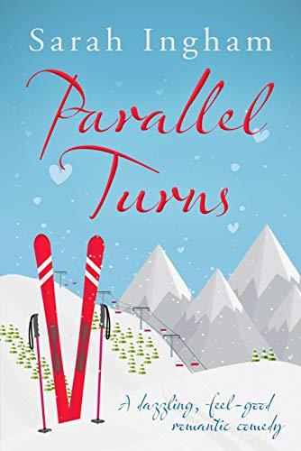 Parallel Turns: A dazzling, feel-good romantic comedy (English Edition)