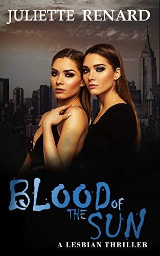 Blood of the Sun: A Lesbian Thriller Novella (Rebecca Rand Book 1)