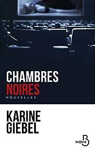 Chambres noires par Karine Giebel