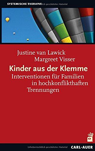 Kinder aus der Klemme: Interventionen für Familien in hochkonflikthaften Trennungen