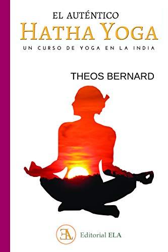 El auténtico Hatha Yoga. Un curso de yoga en la India: 84