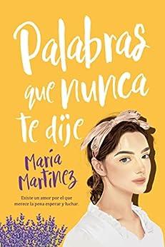 Palabras que nunca te dije (Titania amour) de [María Martínez, María Martínez López]