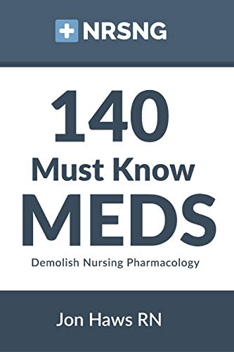 Compare Textbook Prices for 140 Must Know Meds: Demolish Nursing Pharmacology 1 Edition ISBN 9781508528166 by Haws, Jon