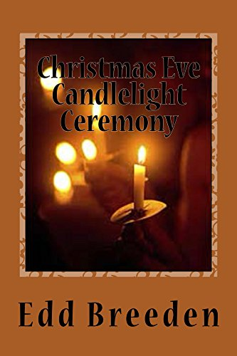 Christmas Eve Candlelight Service: A Tradition of Christmas Carols, Scripture Readings, Sermons, and Candle Lighting.
