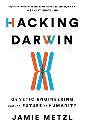 Hacking Darwin: Genetic Engineering and the Future of Humanity