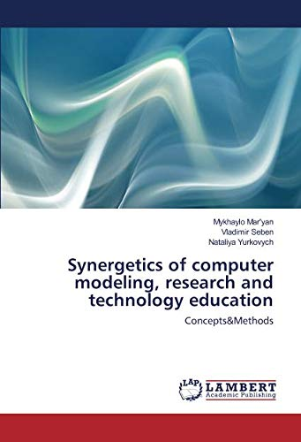 Synergetics of computer modeling, research and technology education: Concepts&Methods