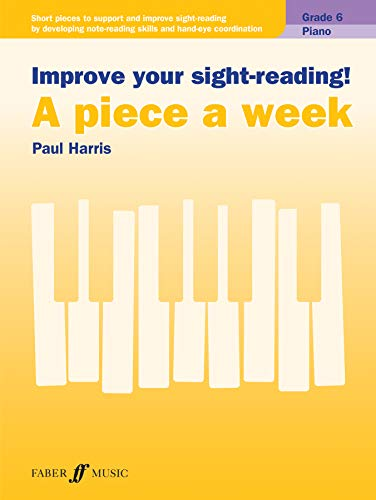Improve your sight-reading! A piece a week Piano Grade 6 (English Edition)
