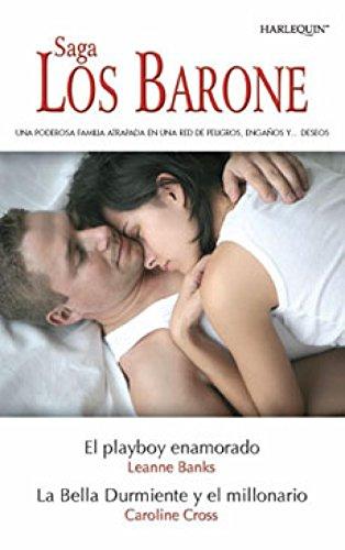 El playboy enamorado/La bella durmiente y el millonario: Los Barone (1) (Harlequin Sagas)