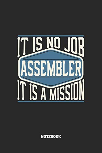Assembler Notebook - It Is No Job, It Is A Mission: Graph Paper Composition Notebook to Take Notes at Work. Grid, Squared, Quad Ruled. Bullet Point Diary, To-Do-List or Journal For Men and Women.