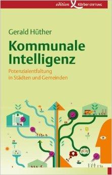 Kommunale Intelligenz: Potenzialentfaltung in Städten und Gemeinden ( 6. März 2013 )