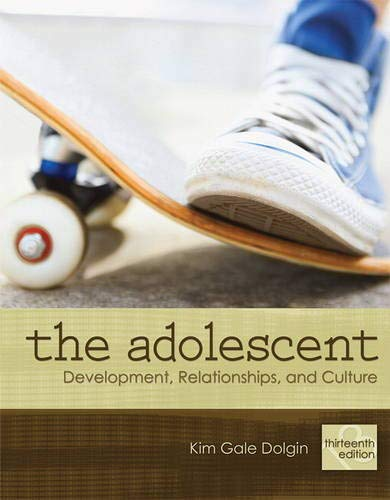 The Adolescent: Development, Relationships, and Culture...