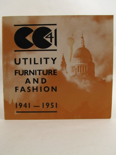 Utility furniture and fashion, 1941-1951: [catalogue of an exhibition held at the] Geffrye Museum, 24 September - 29 December [1974]