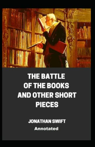 The Battle of the Books and other Short Pieces Annotated