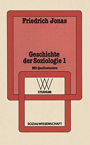 WV Studium, Bd.92, Geschichte der Soziologie: Aufklärung, Liberalismus, Idealismus, Sozialismus, Übergang zur industriellen Gesellschaft (wv studium, 92, Band 92)