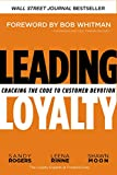 Leading Loyalty: Cracking the Code to Customer Devotion (English Edition)