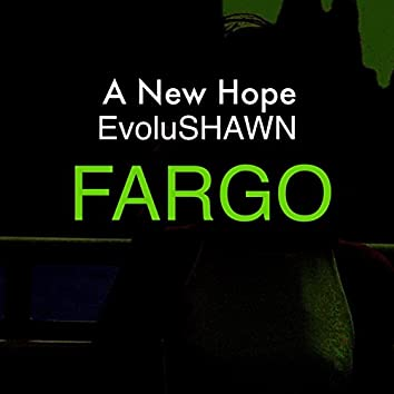 Fargo (feat. EvoluSHAWN)