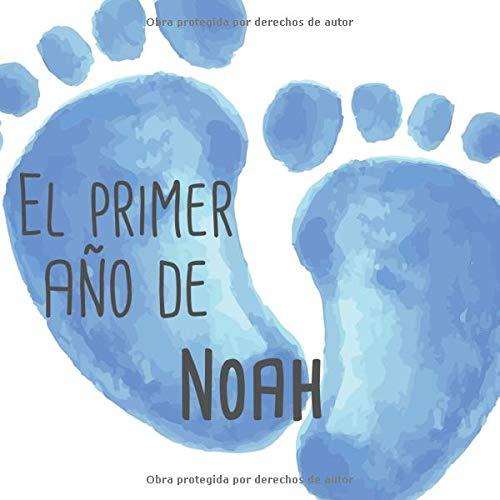 El primer año de Noah: El álbum de mi bebé