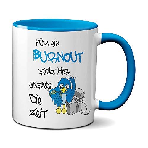 Creativgravur® Tasse Spruch Kaffeebecher Kaffeetasse - Für ein Burnout fehlt mir einfach die Zeit
