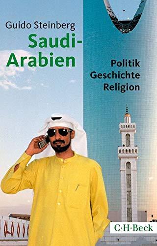 Saudi-Arabien: Politik, Geschichte, Religion