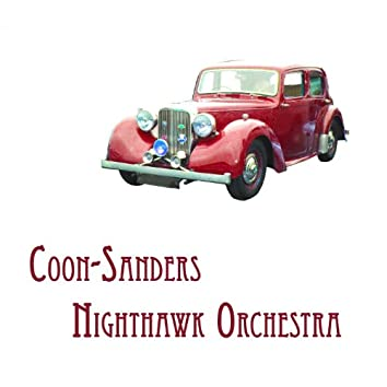 Coon-Sanders Nighthawk Orchestra