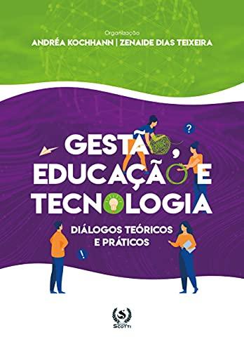 Gestão, Educação e Tecnologia: diálogos teóricos e práticos