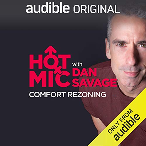 Ep. 23: Comfort Rezoning (Hot Mic with Dan Savage) copertina
