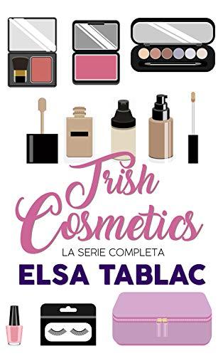 Trish Cosmetics: La serie completa de Elsa Tablac