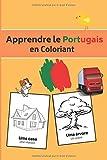 Apprendre le Portugais en Coloriant: Apprends avec 40 pages de coloriage | Livre d'apprentissage sur le Portugal | Cadeau pour enfants ou adultes | Cahier de dessins