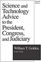 Science and Technology Advice: To the President, Congress and Judiciary