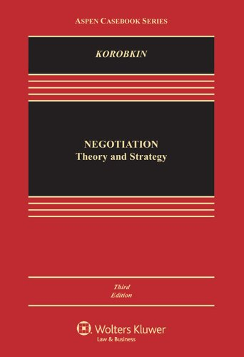 Compare Textbook Prices for Negotiation: Theory and Strategy Aspen Casebook Aspen Casebook Series 3 Edition ISBN 9781454839262 by Russell Korobkin