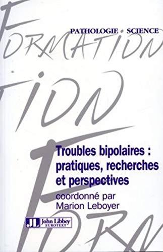 Troubles Bipolaires: Pratiques, Recherches, Et Perspectives.