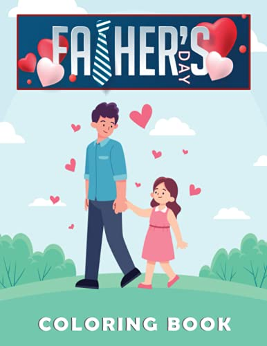 Fathers day coloring book: A Coloring Book with Fun Easy and Relaxing...