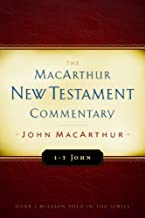 1-3 John: MacArthur New Testament Commentary (MacArthur New Testament Commentary Series)