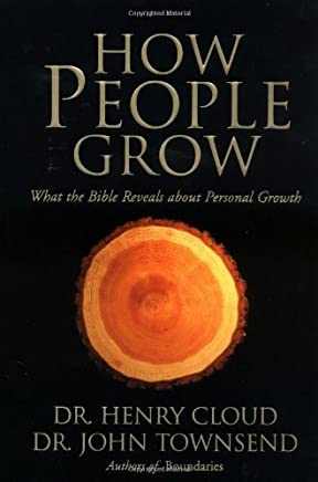 How People Grow: What the Bible Reveals about Personal Growth by Dr. Henry Cloud (2001-11-01)