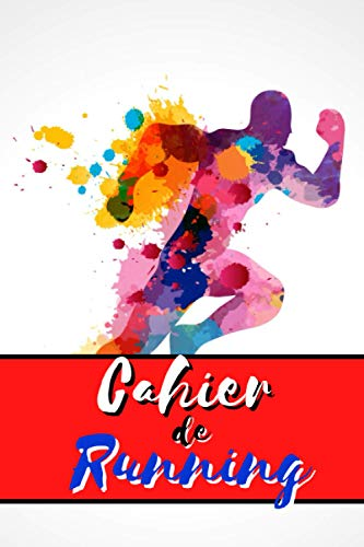 CAHIER DE RUNNING: Carnet de Running: Livre de Course à Pied à Remplir   Avec Bilan, Objectifs, Calendrier   Agenda d entraînement de Running   Idée Cadeau  