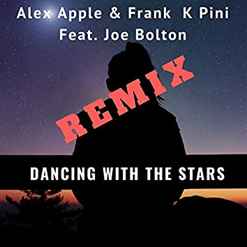 Dancing With The Stars (feat. Joe Bolton) [Remix]