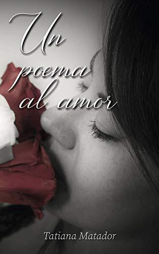 Un poema al amor de Tatiana Matador