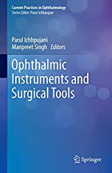 Ophthalmic Instruments and Surgical Tools (Current Practices in Ophthalmology)