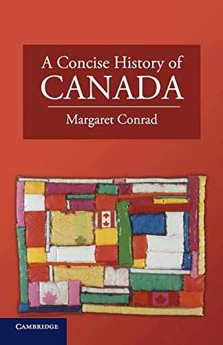 Compare Textbook Prices for A Concise History of Canada Cambridge Concise Histories Illustrated Edition ISBN 9780521744430 by Conrad, Margaret