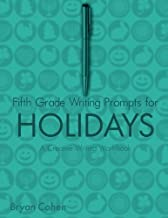 Fifth Grade Writing Prompts for Holidays: A Creative Writing Workbook