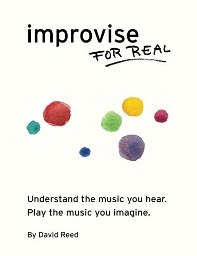 Improvise for Real by David Reed (2013-02-27)