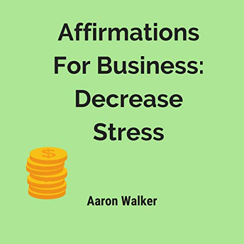 Affirmations for Business Audiobook By Aaron Walker cover art