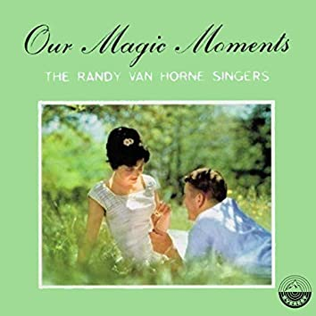 Our Magic Moments