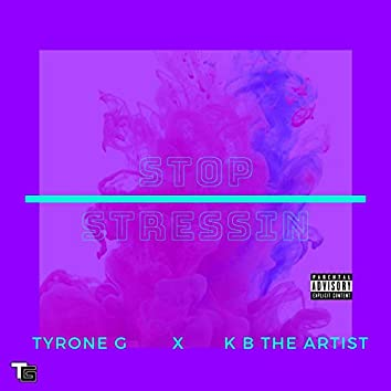 Stop Stressin' (feat. KB the Artist)