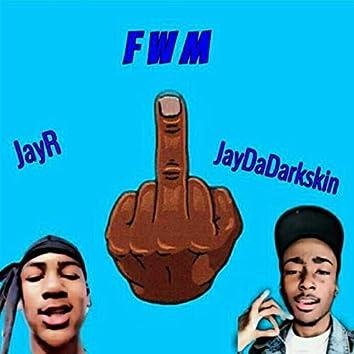 FWM (feat. Jay R)