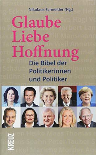 Glaube, Liebe, Hoffnung: Die Bibel der Politikerinnen und Politiker